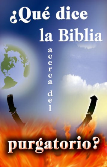 ¿Qué dice la Biblia acerca del purgatorio? - El Cristianismo Primitivo