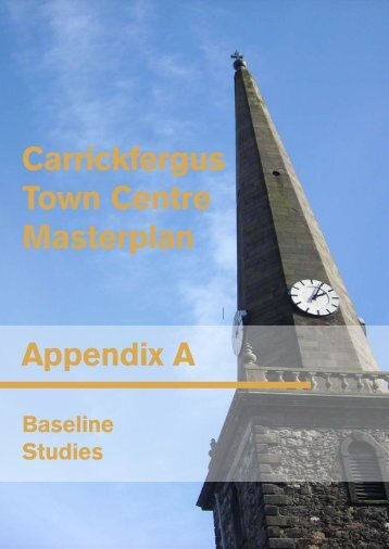 Masterplan Appendix A - 7/7/2010 - Carrickfergus Borough Council