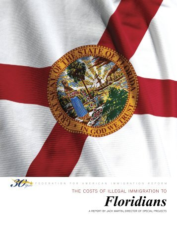 The Costs of Illegal Immigration to Floridians - Federation for ...