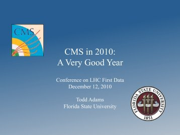 CMS in 2010 - FSU High Energy Physics - Florida State University