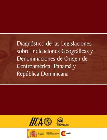 Diagnóstico de las Legislaciones sobre Indicaciones Geográficas y ...