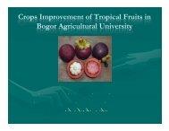 Crops Improvement of Tropical Fruits in Bogor Agricultural University