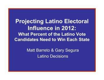 Projecting Latino Electoral Influence in 2012: - Latino Decisions