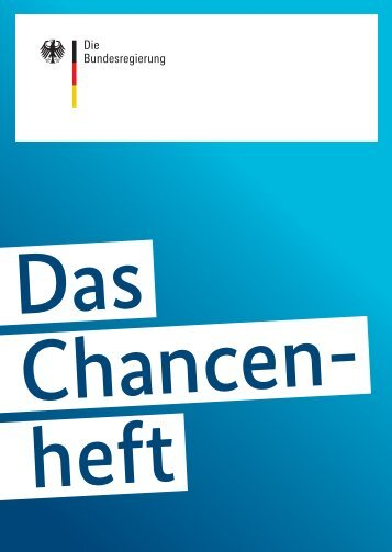 """Broschüre """"Das Chancenheft"""" - Presse- und ... - Bundesregierung"""