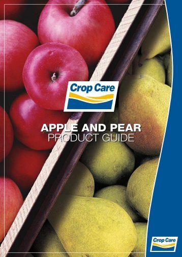 APPLE AND PEAR PRODUCT GUIDE - Crop Care Australasia