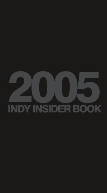 2005 Indy Insider Book - The Best Idea Yet