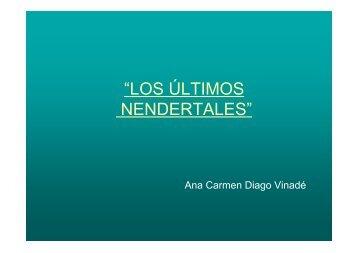 """""""LOS ÚLTIMOS NENDERTALES"""" - Aragosaurus"""