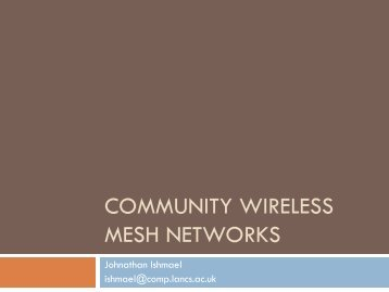 COMMUNITY WIRELESS MESH NETWORKS - University of Sussex