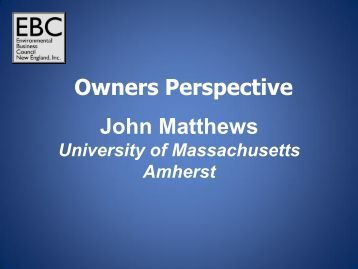 John Matthews Owners Perspective - Environmental Business ...