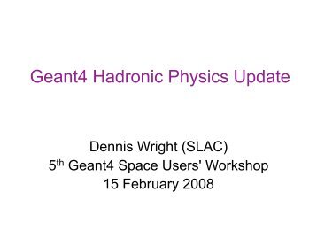 Geant4 Hadronic Physics Update - X-ray Astronomy Group at ISAS