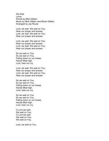 We Wait Lyrics Words by Mick Gilliam Music by ... - PraiseGathering