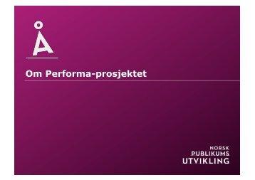 Om Performa-prosjektet, Ingrid E. Handeland, Norsk ...