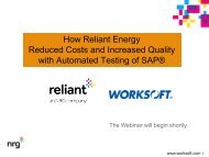 How Reliant Energy Reduced Costs and Increased ... - Worksoft, Inc.