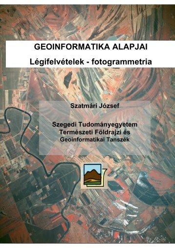 GEOINFORMATIKA ALAPJAI Légifelvételek - fotogrammetria