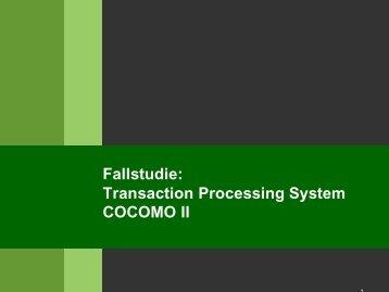 Fallstudie: Transaction Processing System COCOMO II