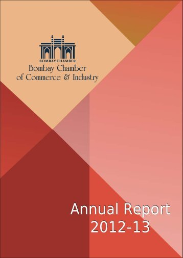 Annual Report 2012-13 Annual Report 2012-13 - Bombay Chamber ...