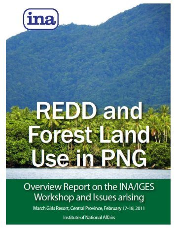REDD and Forest Land Use in PNG - PNG Institute of National Affairs