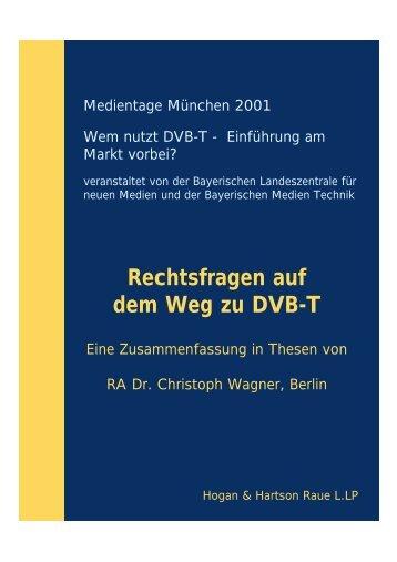 Rechtsfragen auf dem Weg zu DVB-T - Bayerische Medien Technik ...