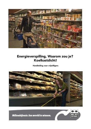 Energieverspilling, Waarom zou je? Koelkastdicht! - Milieudefensie
