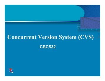 Concurrent Version System (CVS)