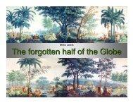 The Forgotten Half of the Globe Keynote address - Miles Lewis