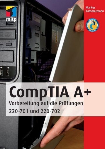 CompTIA A+ - Vorbereitung auf die Prüfungen 220-701 und ... - Mitp