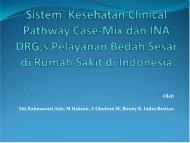 Sistem Kesehatan Clinical Pathway Case-Mix dan INA DRG,s ...
