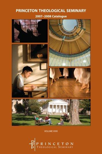 2007-2008 PTS Catalogue - Princeton Theological Seminary