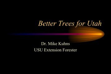 Better Trees for Utah - Forestry - Utah State University