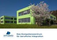 Das Kompetenzzentrum für berufliche Integration - Appisberg