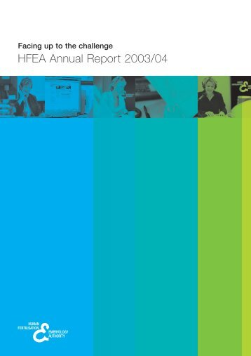 HFEA Annual Report 2003/04 - Human Fertilisation and Embryology ...