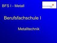Vorstellung der BFS 1 - Metalltechnik