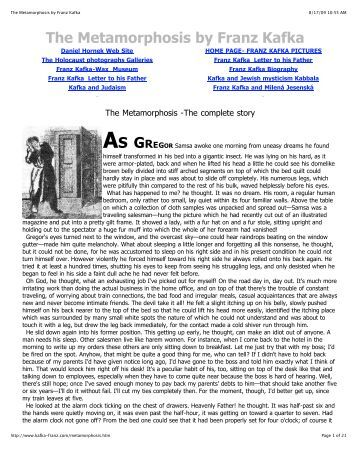 the metamorphosis by franz kafka essay Below you will find five outstanding thesis statements for the metamorphosis by franz kafka that can be used as essay starters or paper topics all five incorporate at least one of the themes found in the text and are broad enough so that it will be easy to find textual support, yet narrow enough to provide a focused clear.
