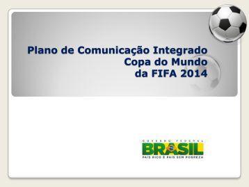 Plano de Comunicação Integrado Copa do Mundo da FIFA 2014