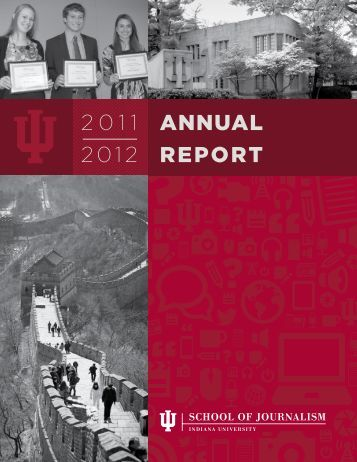 2011 2012 annual report - Indiana University School of Journalism