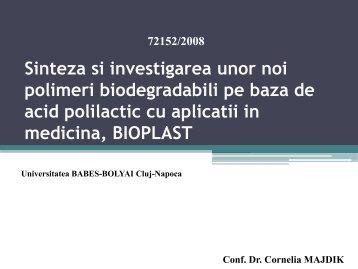 Sinteza si investigarea unor noi polimeri biodegradabili pe baza de ...