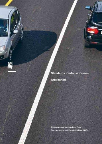 Standards Kantonsstrassen Arbeitshilfe - Bau-, Verkehrs - Kanton Bern