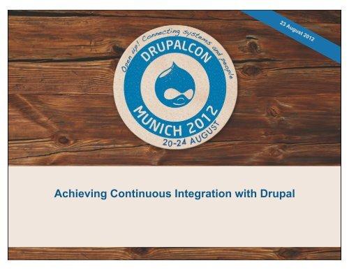 Achieving Continuous Integration.key.pdf - DrupalCon Munich 2012
