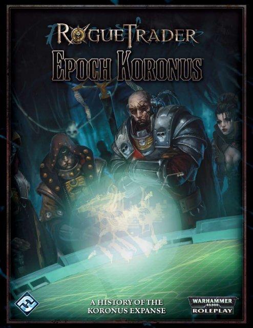 A HISTORY OF THE KORONUS EXPANSE - Fantasy Flight Games on