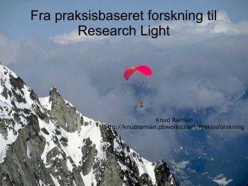 Fra praksisbaseret forskning til Research Light - Vidensbasering ...
