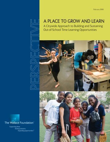 A PLACE TO GROW AND LEARN - The Wallace Foundation