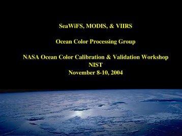 SeaWiFS, MODIS, & VIIRS Ocean Color Processing Group NASA ...