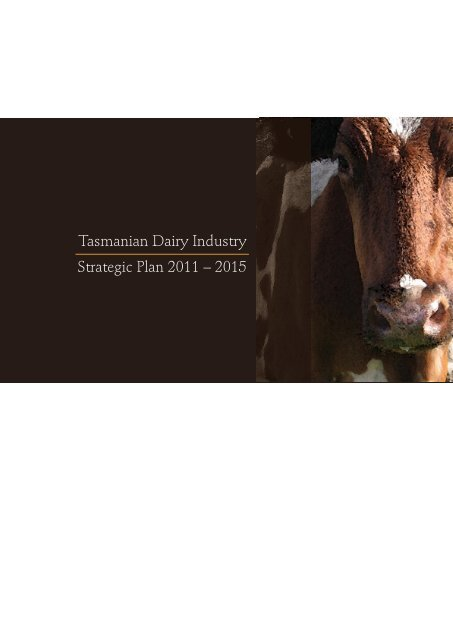 Tasmanian Dairy Industry Strategic Plan 2011 – 2015 - DairyTas