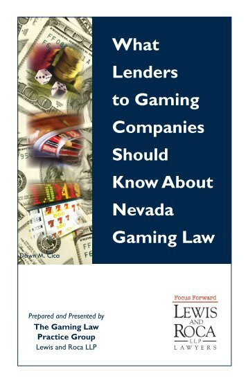 What Lenders to Gaming Companies Should Know About Nevada ...