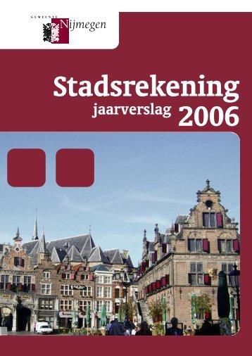 Stadsrekening 2006 versie 9 mei - Gemeente Nijmegen