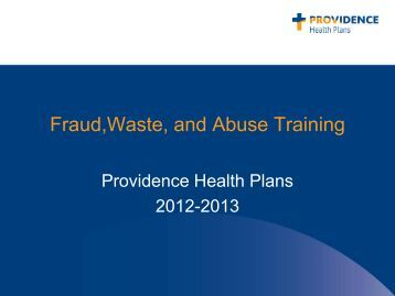 Fraud,Waste, and Abuse Training - Providence Health Plan