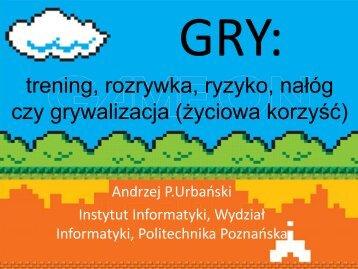 GRY – trening, rozrywka, ryzyko, nałóg czy gamifikacja – życiowa ...