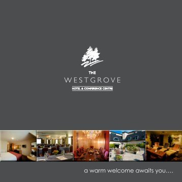 a warm welcome awaits you…. - The Westgrove