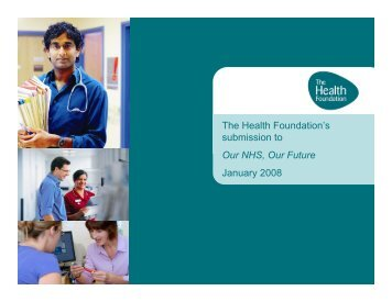Health Foundation submission to Our NHS Our Future