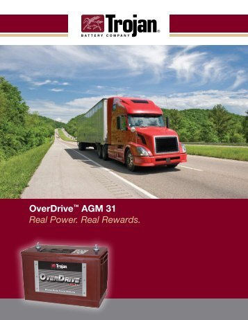 OverDrive™ AGM 31 Real Power. Real Rewards. - Trojan Battery ...